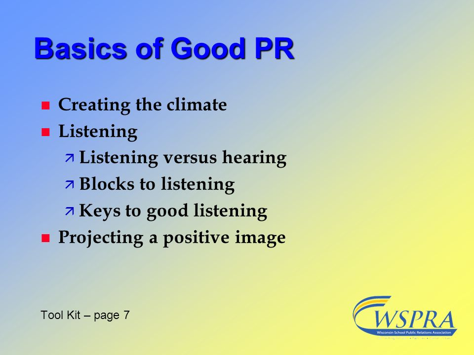 Basics of Good PR Creating the climate Listening