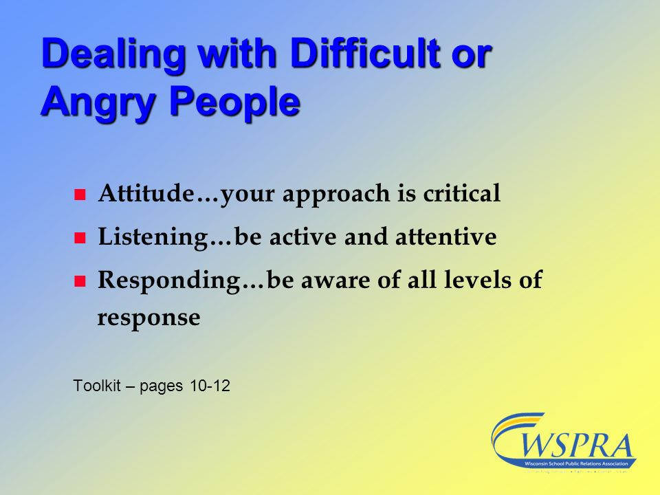 Dealing with Difficult or Angry People