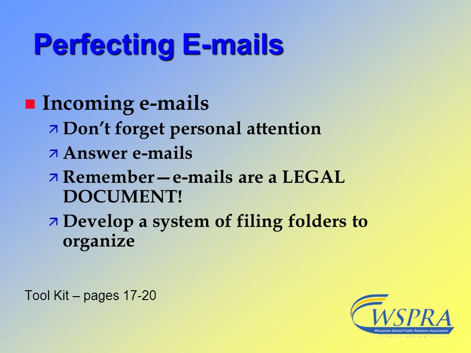 Perfecting E-mails Incoming e-mails Don't forget personal attention