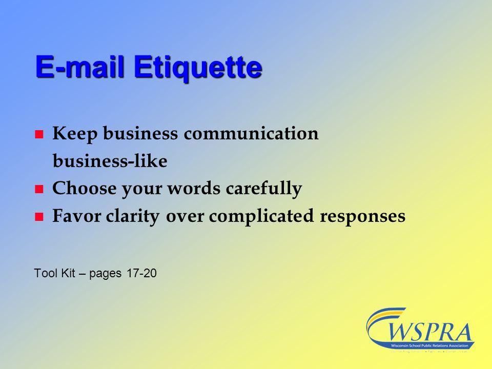 E-mail Etiquette Keep business communication business-like