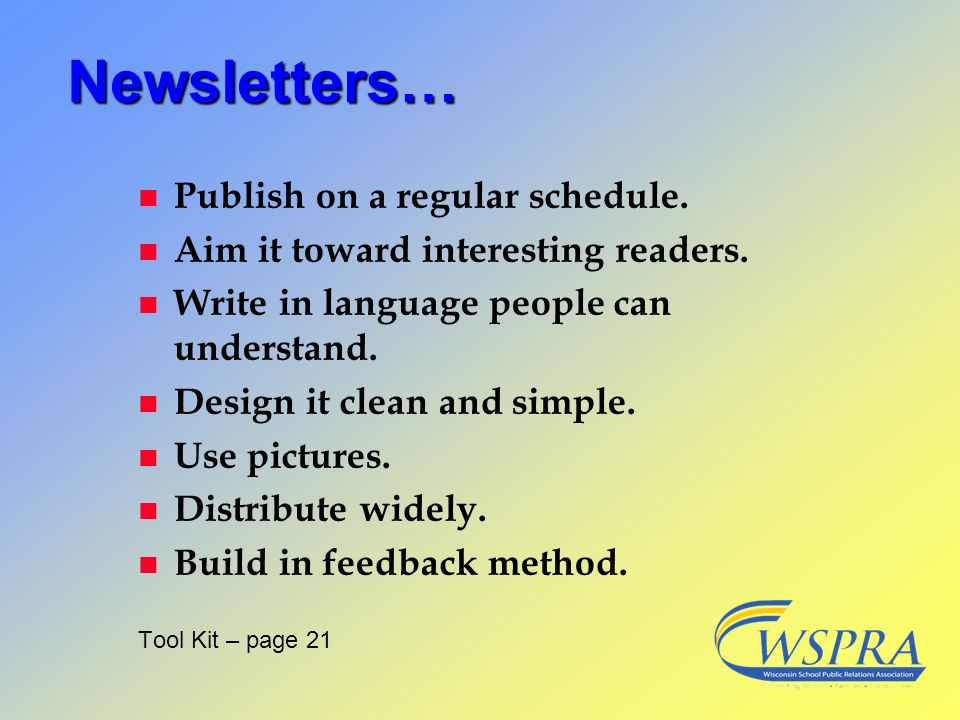 Newsletters… Publish on a regular schedule.