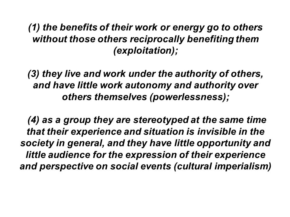 (1) the benefits of their work or energy go to others without those others reciprocally benefiting them (exploitation);