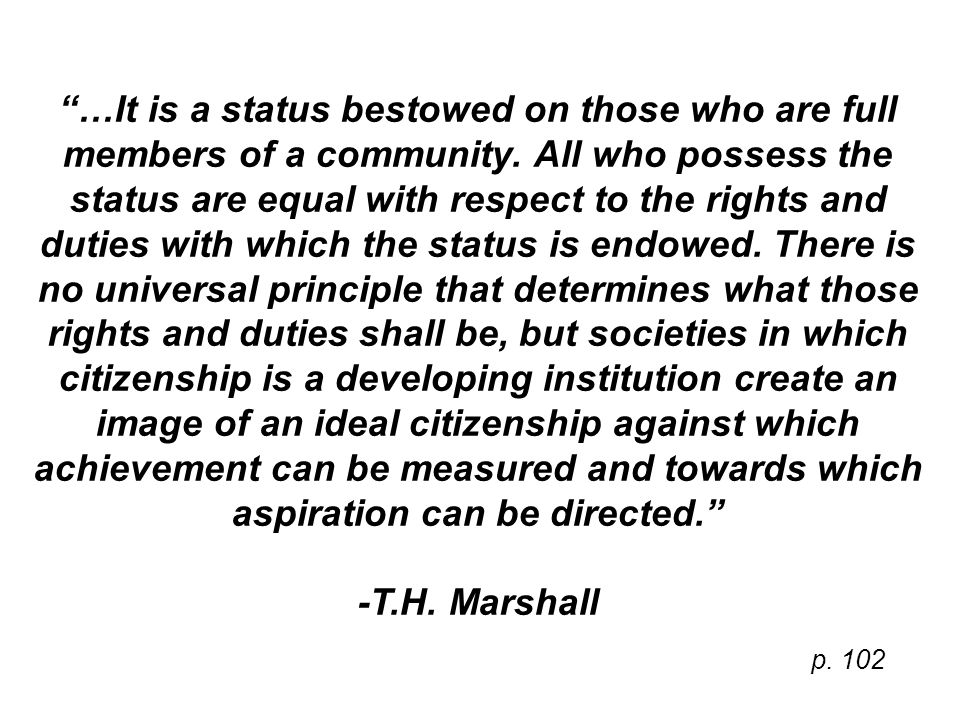 …It is a status bestowed on those who are full members of a community