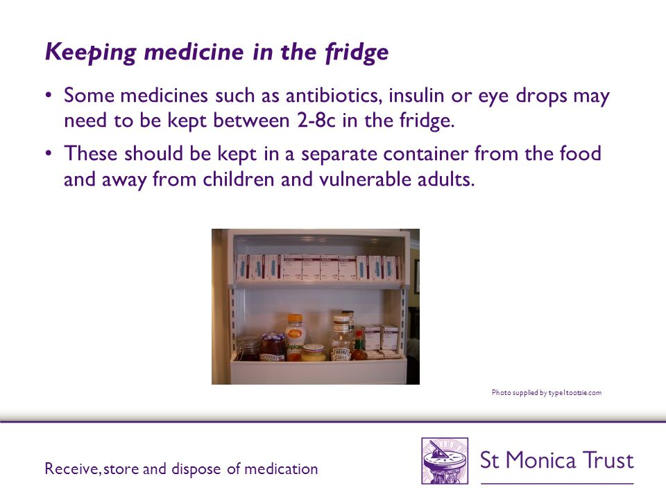 Keeping medicine in the fridge
