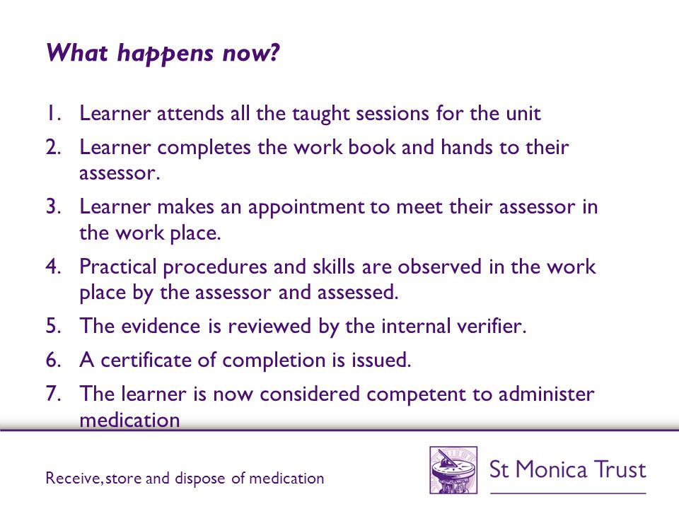 What happens now Learner attends all the taught sessions for the unit