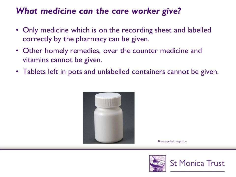 What medicine can the care worker give