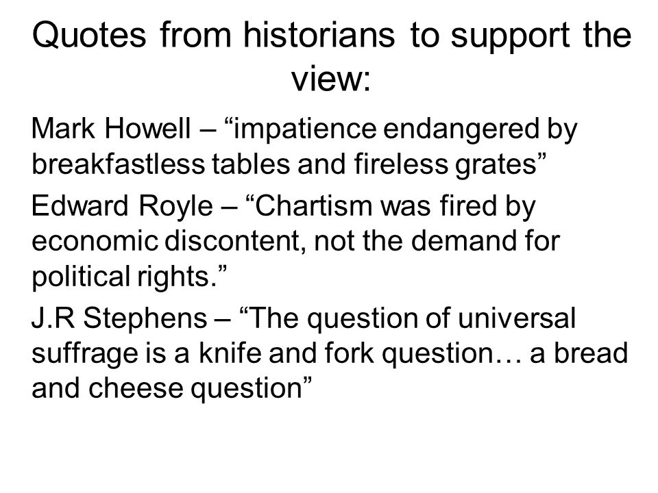 Quotes from historians to support the view: