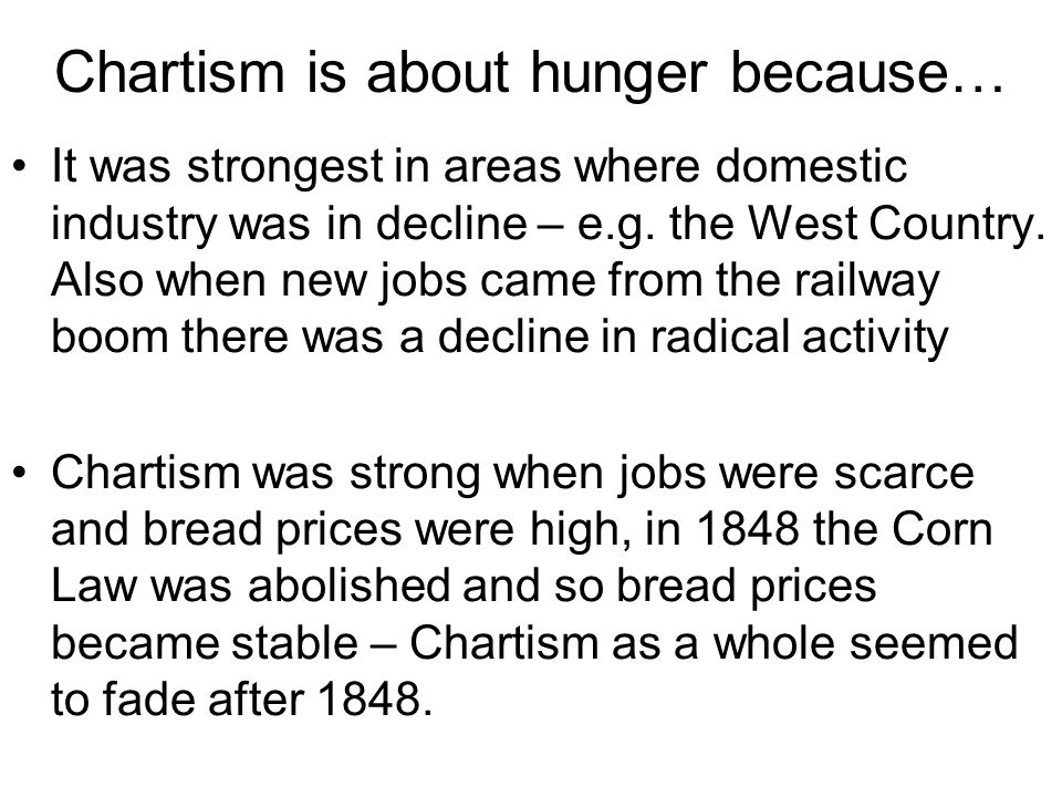 Chartism is about hunger because…