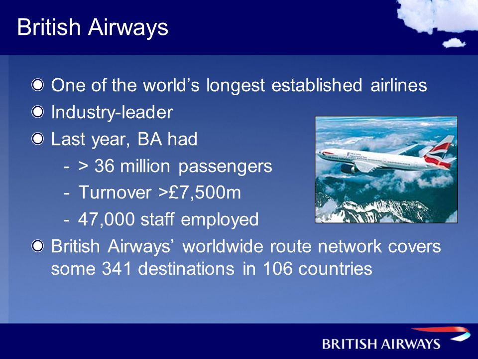 British Airways One of the world's longest established airlines
