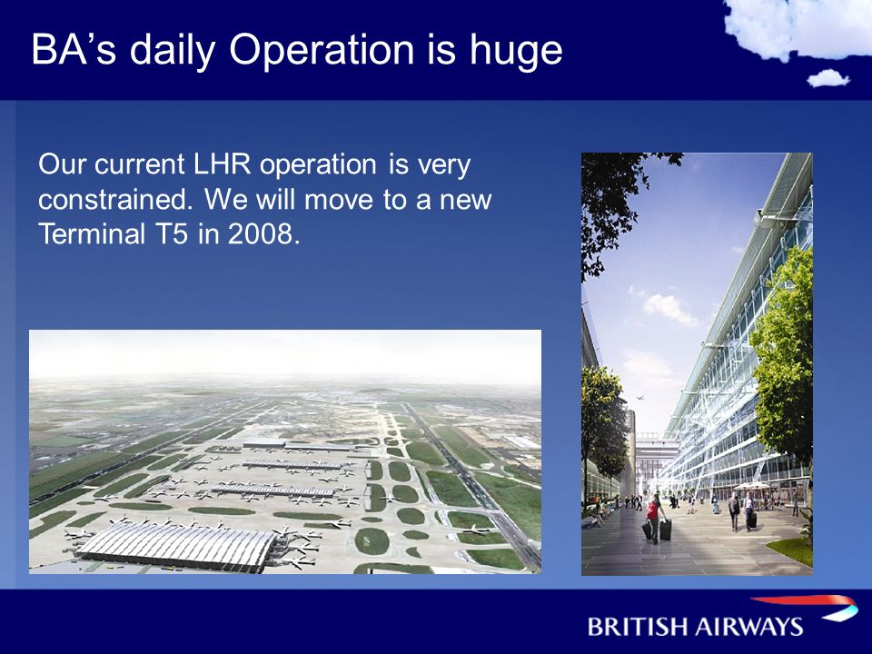 BA's daily Operation is huge