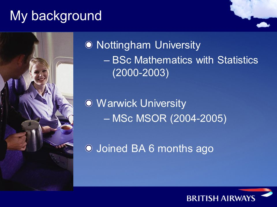 My background Nottingham University Warwick University