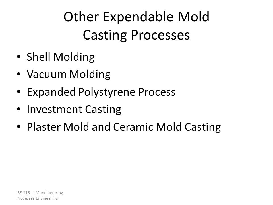 Other Expendable Mold Casting Processes