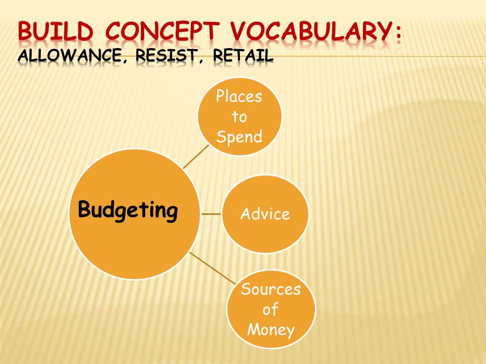 Build Concept Vocabulary: allowance, resist, retail