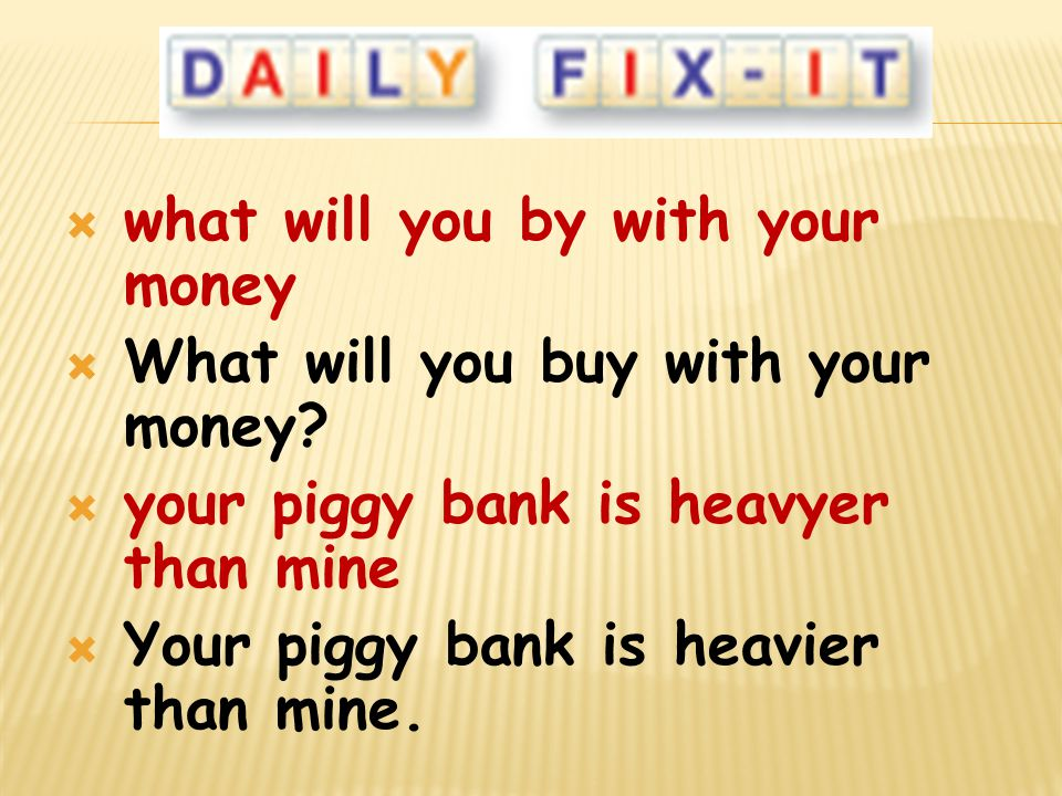 what will you by with your money