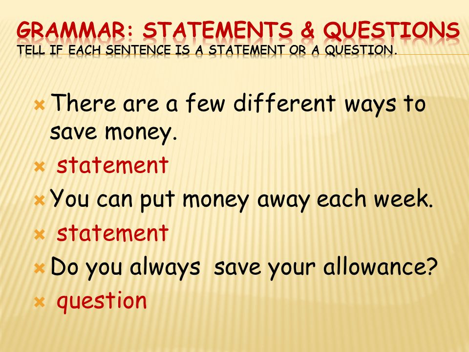 There are a few different ways to save money. statement