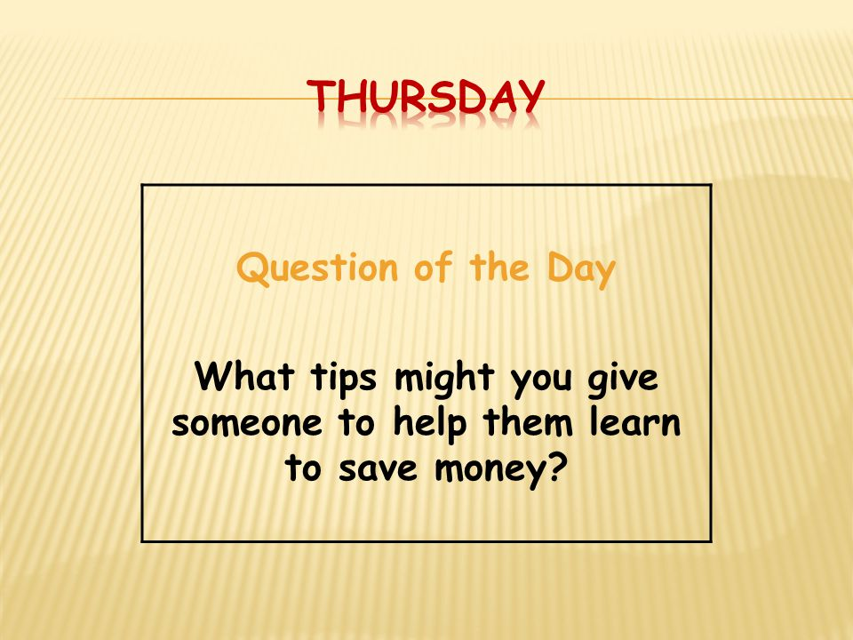 What tips might you give someone to help them learn to save money