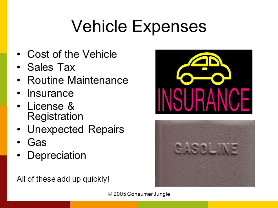 Vehicle Expenses Cost of the Vehicle Sales Tax Routine Maintenance