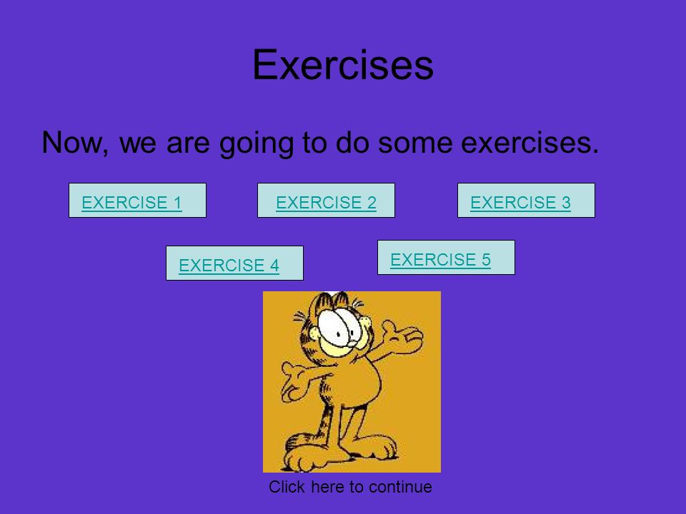 Exercises Now, we are going to do some exercises. EXERCISE 1