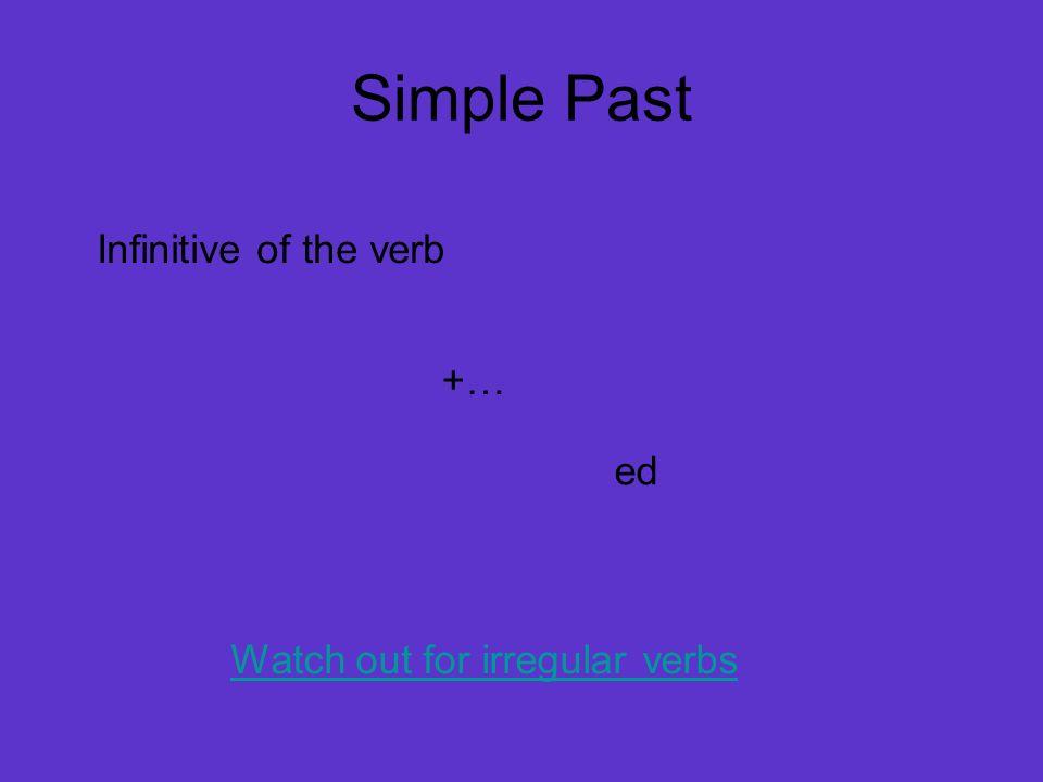 Watch out for irregular verbs