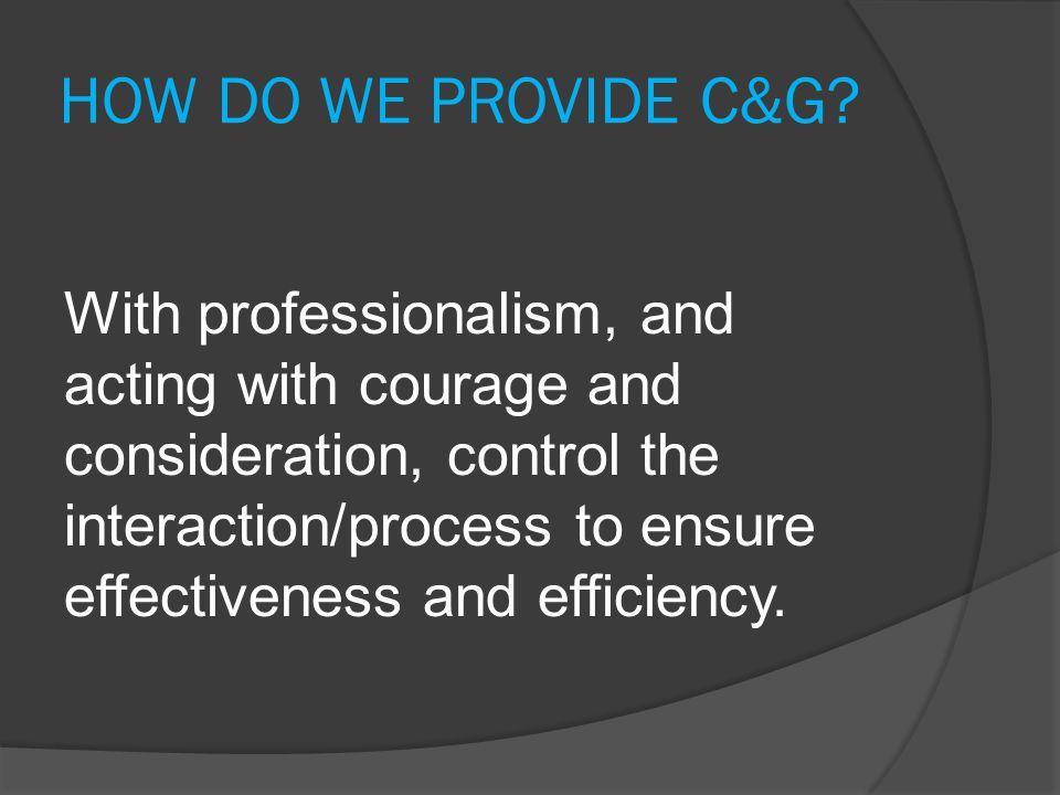 HOW DO WE PROVIDE C&G