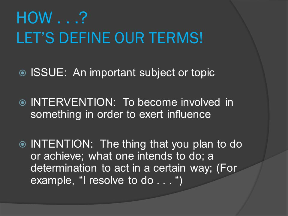 HOW . . . LET'S DEFINE OUR TERMS!