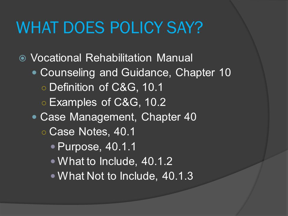 WHAT DOES POLICY SAY Vocational Rehabilitation Manual