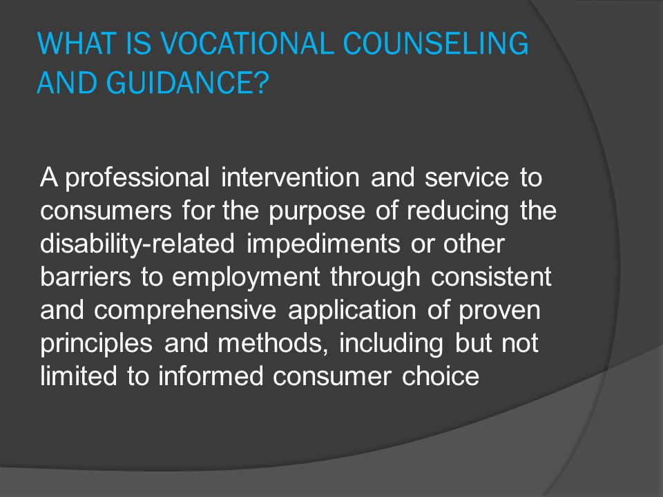 WHAT IS VOCATIONAL COUNSELING AND GUIDANCE