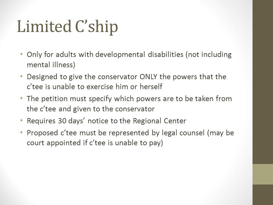 Limited C'ship Only for adults with developmental disabilities (not including mental illness)