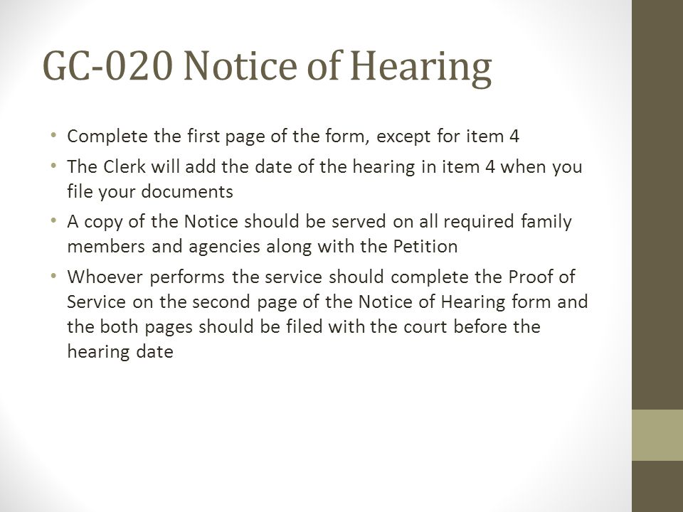 GC-020 Notice of Hearing Complete the first page of the form, except for item 4.