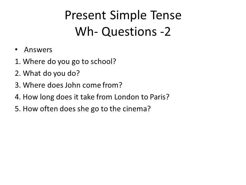 Present Simple Tense Wh- Questions -2
