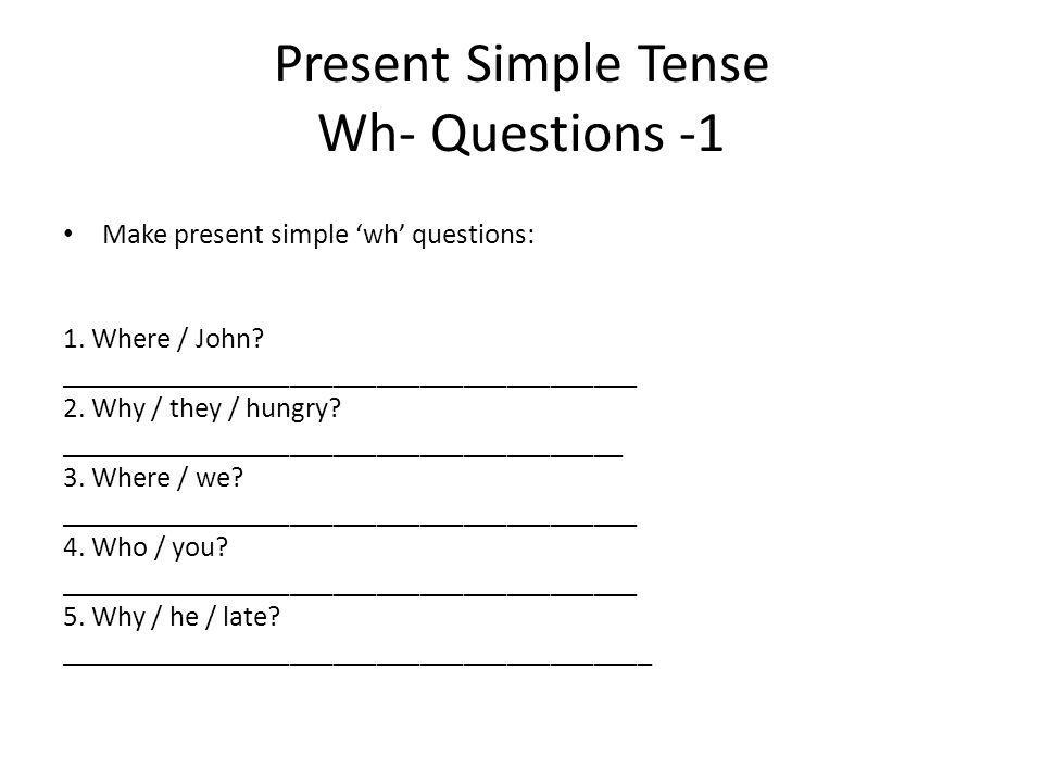 Present Simple Tense Wh- Questions -1