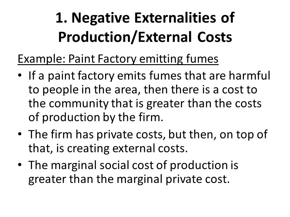 1. Negative Externalities of Production/External Costs