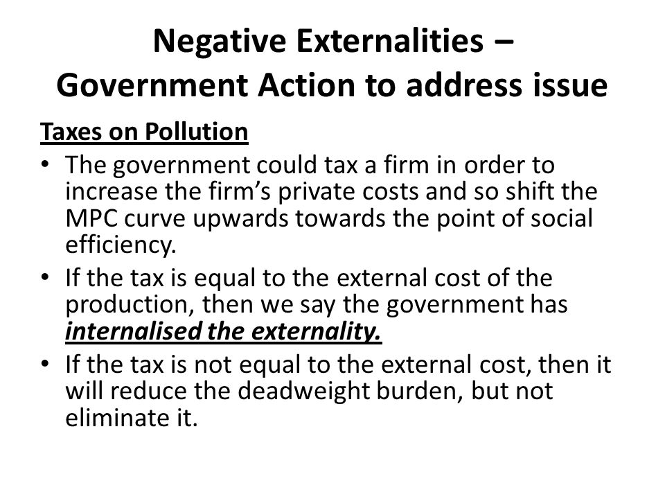 Negative Externalities – Government Action to address issue
