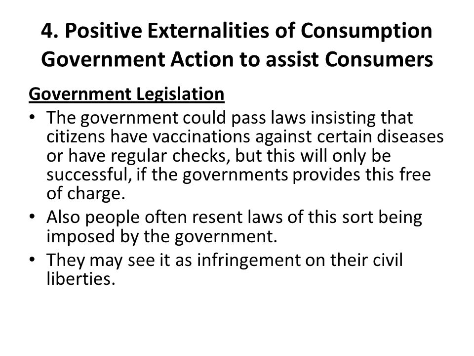 4. Positive Externalities of Consumption Government Action to assist Consumers