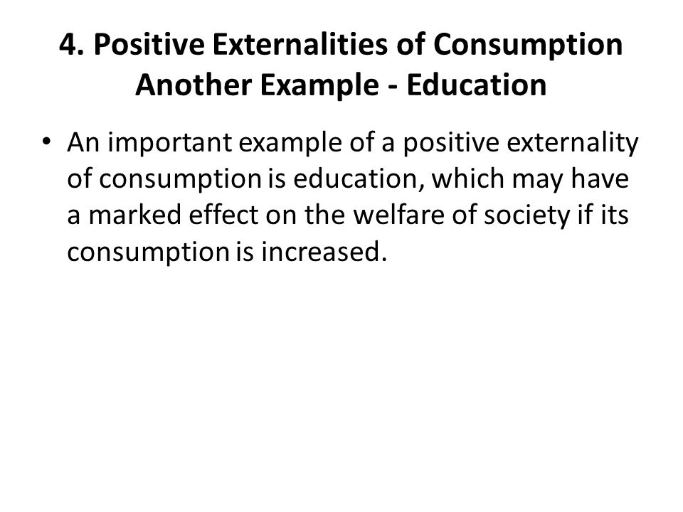 4. Positive Externalities of Consumption Another Example - Education