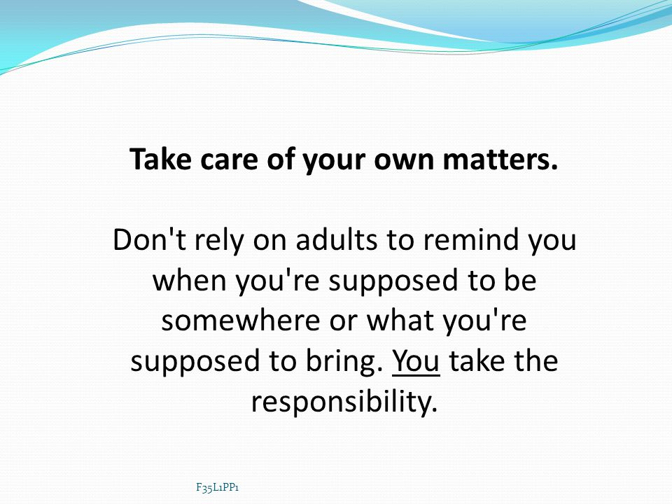 Take care of your own matters.