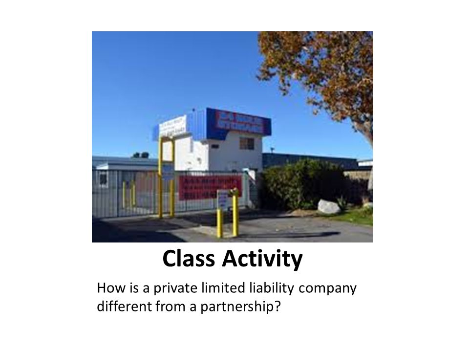 Class Activity How is a private limited liability company different from a partnership