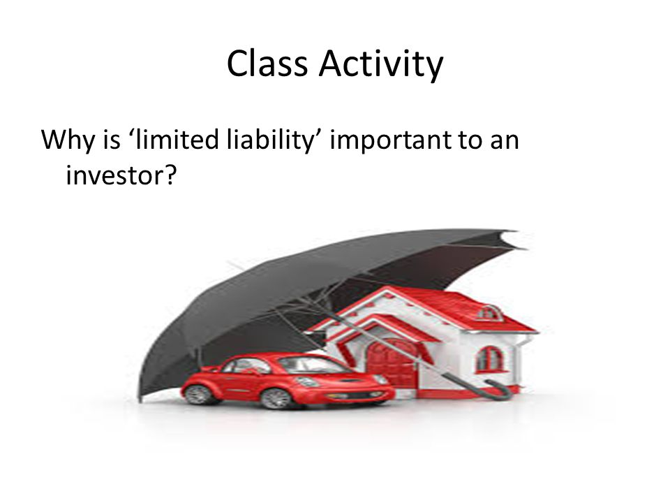 Class Activity Why is 'limited liability' important to an investor