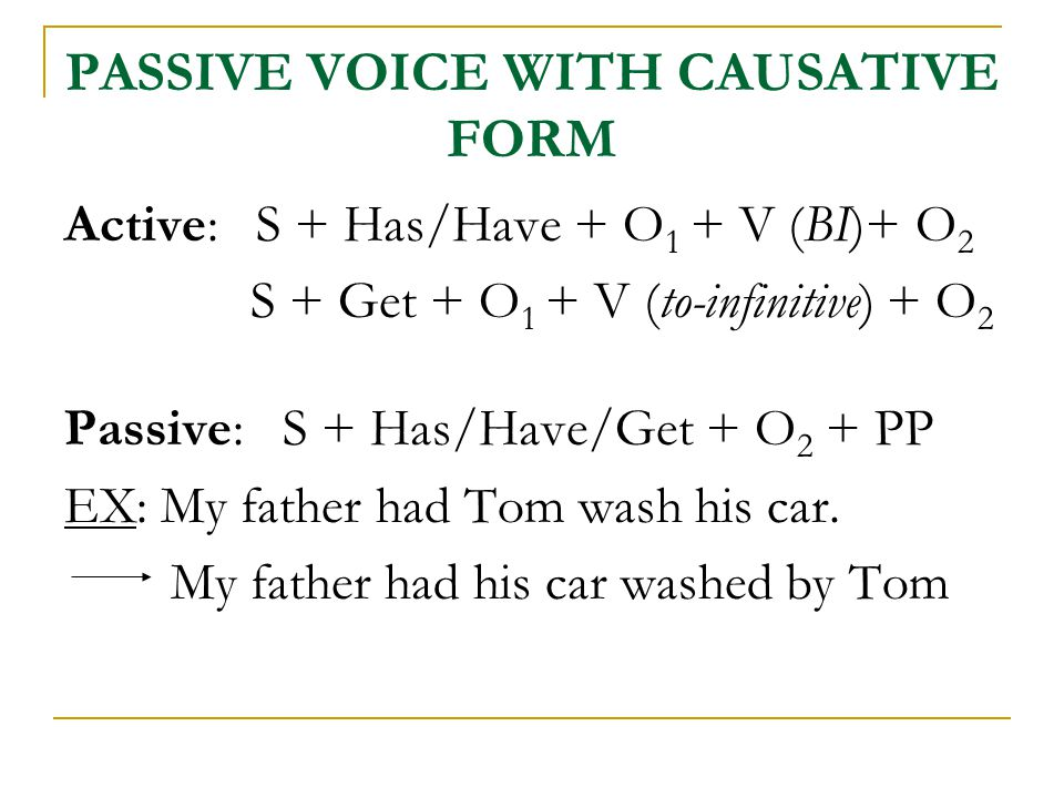 PASSIVE VOICE WITH CAUSATIVE FORM
