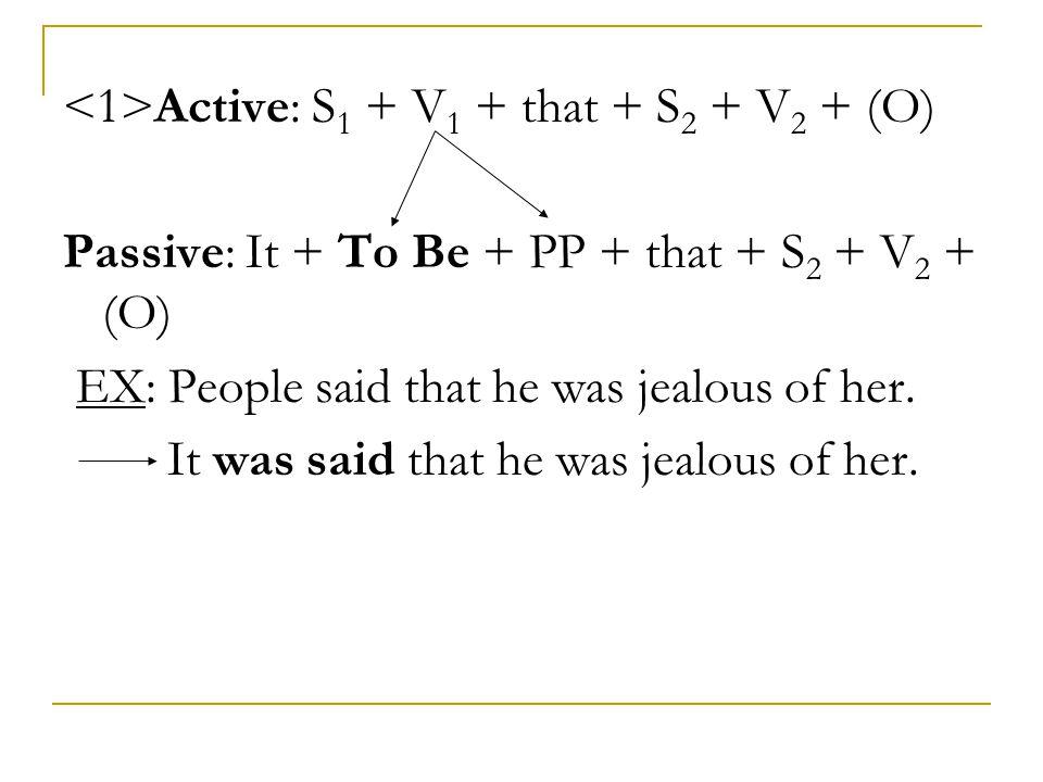 <1>Active: S1 + V1 + that + S2 + V2 + (O)