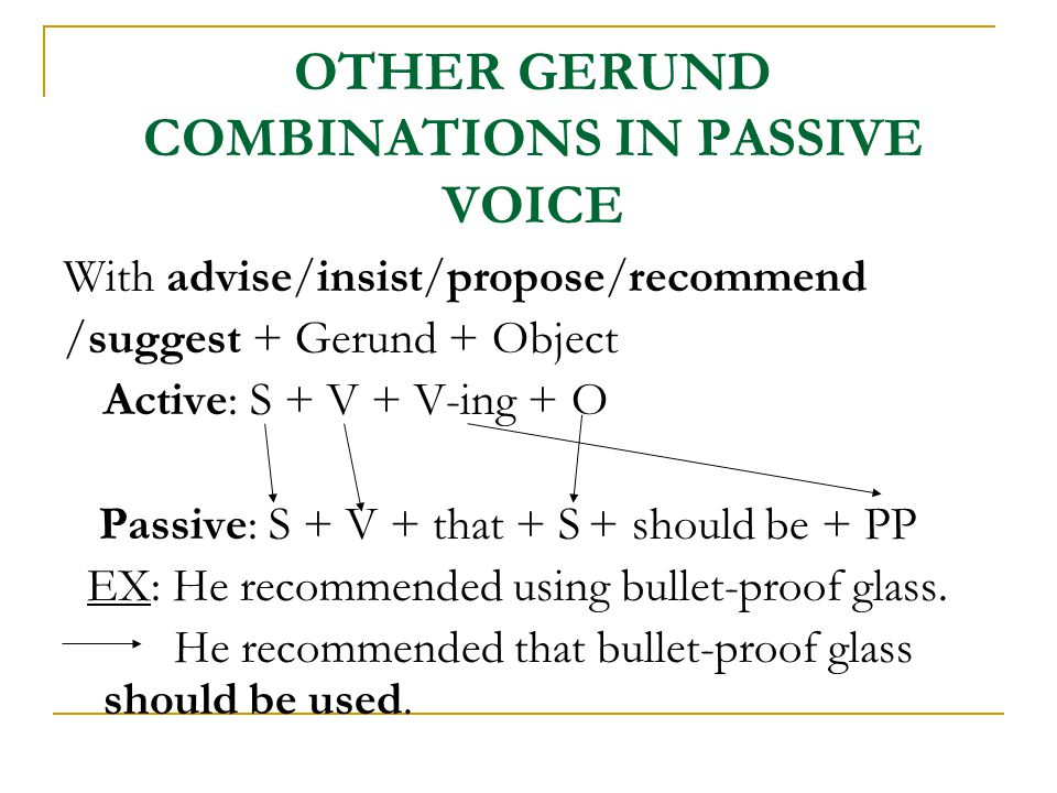 OTHER GERUND COMBINATIONS IN PASSIVE VOICE