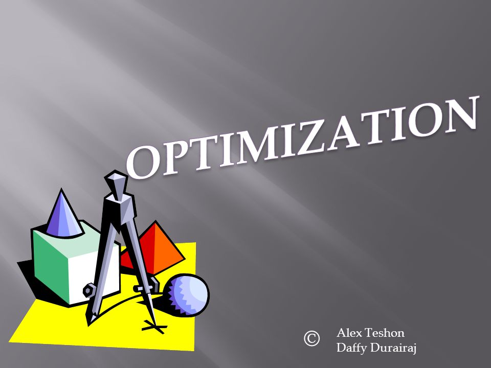 OPTIMIZATION © Alex Teshon Daffy Durairaj
