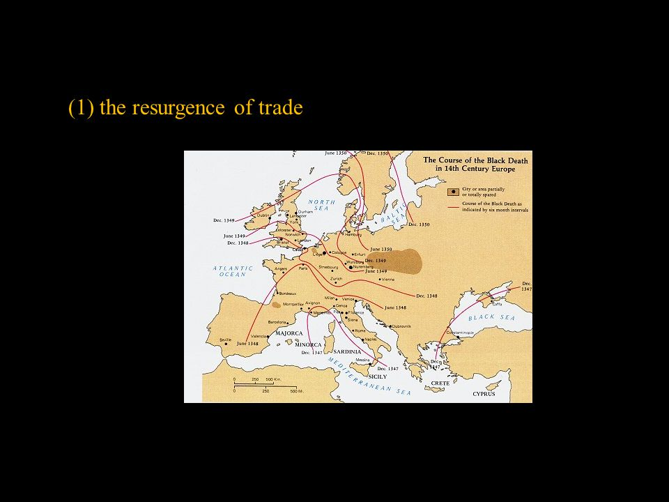 (1) the resurgence of trade