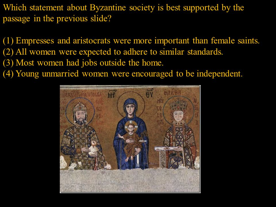 (1) Empresses and aristocrats were more important than female saints.