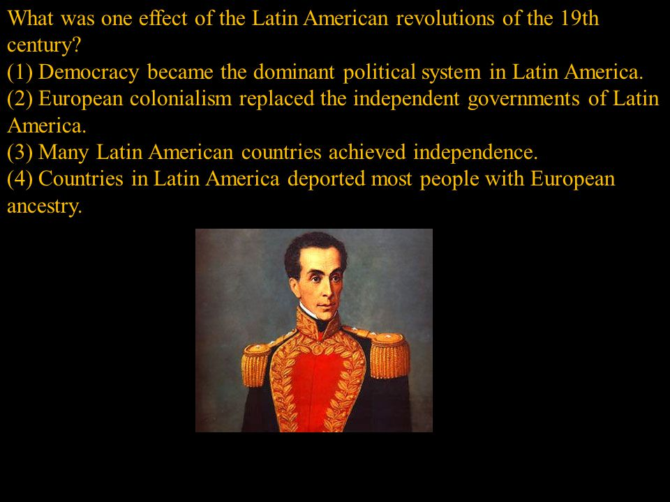 (1) Democracy became the dominant political system in Latin America.