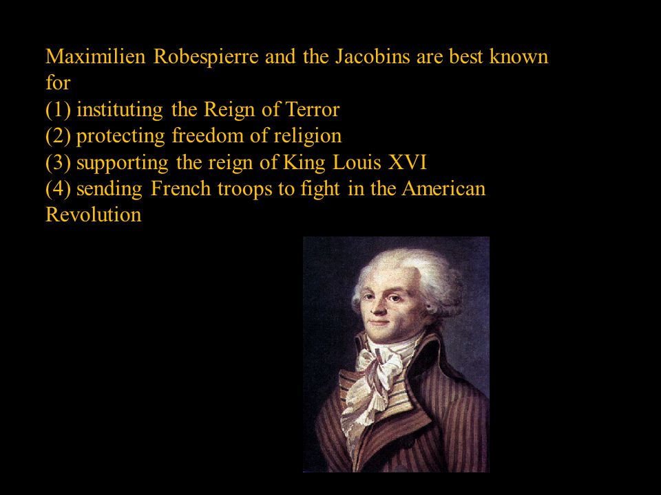 Maximilien Robespierre and the Jacobins are best known for