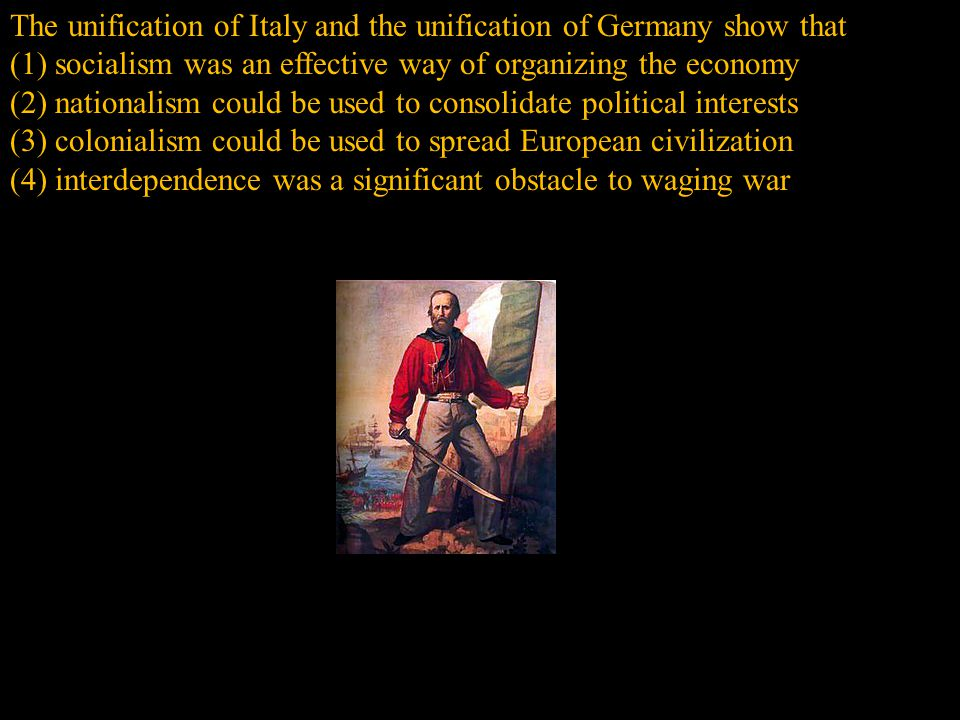 The unification of Italy and the unification of Germany show that