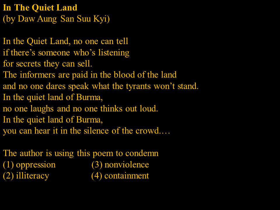 (by Daw Aung San Suu Kyi) In the Quiet Land, no one can tell
