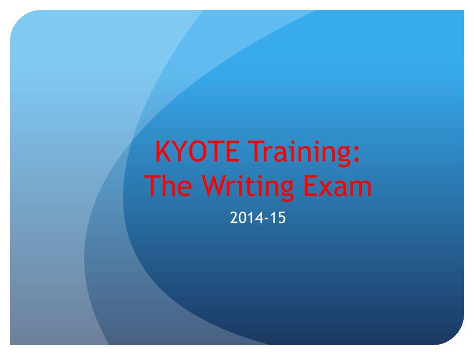 KYOTE Training: The Writing Exam