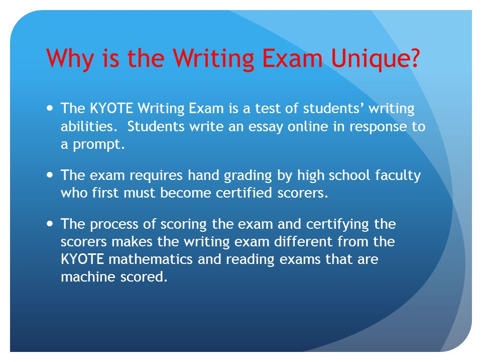 Why is the Writing Exam Unique